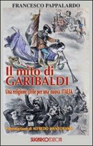 Copertina di 'Il mito di Garibaldi'