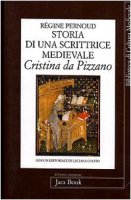 Storia di una scrittrice medievale. Cristina da Pizzano - Pernoud Régine