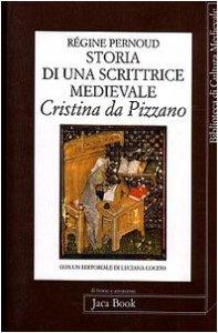 Copertina di 'Storia di una scrittrice medievale. Cristina da Pizzano'