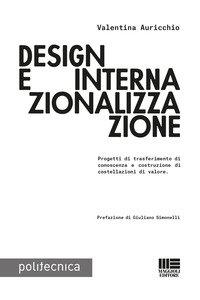 Copertina di 'Design e internazionalizzazione. Progetti di trasferimento di conoscenza e costruzione di costellazioni di valore'