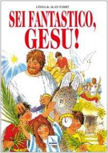 Copertina di 'Sei fantastico, Gesù!'