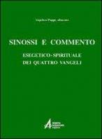 Sinossi e commento esegetico-spirituale dei quattro vangeli - Poppi Angelico