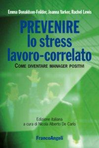 Copertina di 'Prevenire lo stress lavoro-correlato. Come diventare manager positivi'