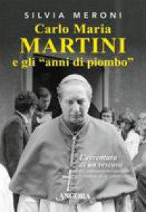 Copertina di 'Carlo Maria Martini e gli anni di piombo'