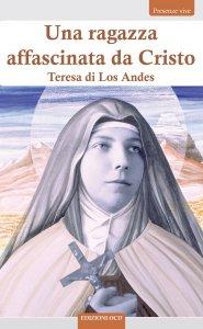 Copertina di 'La ragazza affascinata da Cristo. Teresa di Los Andes'