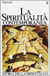 Copertina di 'La spiritualità contemporanea (XX secolo)'
