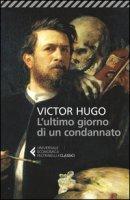 L' ultimo giorno di un condannato - Hugo Victor
