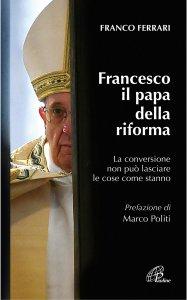 Copertina di 'Francesco il papa della riforma'