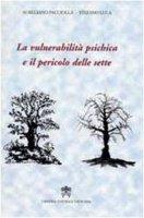 La Vulnerabilita' Psichica e il pericolo delle Sette - Aurelio Pacciolla, Stefano Luca
