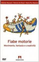 Fiabe motorie. Movimento, fantasia, creatività. Con DVD