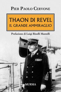 Copertina di 'Thaon di Revel. Il grande ammiraglio'