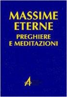 Massime eterne. Preghiere e meditazioni - Fausto Casa