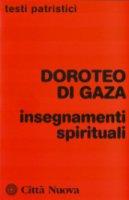 Insegnamenti spirituali - Doroteo di Gaza