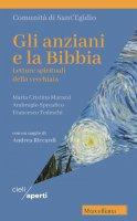 Anziani e la Bibbia. Letture spirituali della vecchiaia. (Gli) - Maria Cristina Marazzi , Ambrogio Spreafico , Francesco Tedeschi