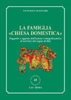 """La famiglia """"chiesa domestica"""" - Gustavo Cavagnari"""
