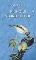 Piccole storie di fede - Egidi Bouchard Piera