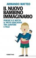 Il nuovo bambino immaginario - Armando Matteo