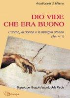Dio vide che era buono. L'uomo, la donna e la famiglia umana (Gen 1-11) - Diocesi di Milano, Azione Cattolica Ambrosiana