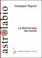 La democrazia del merito - Tognon Giuseppe
