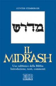 Copertina di 'Il Midrash. Uso rabbinico della Bibbia. Introduzione, testi, commenti'