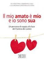 Il mio amato è mio e io sono sua - Adria Archetti,  Marco Bonarini,  Pietro Gallo,  Luciano Meddi, Serena Noceti,  Donatella Scaiola