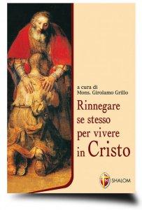 Copertina di 'Rinnegare se stesso per vivere in Cristo'