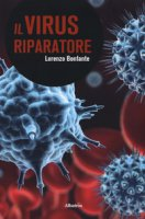 Il virus riparatore - Bonfante Lorenzo