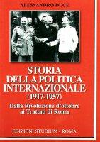 Storia della politica internazionale (1917-1957) - Duce Alessandro