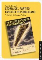 Storia del partito fascista repubblicano - Roberto D'Angeli