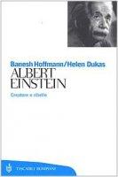 Albert Einstein. Creatore e ribelle - Hoffmann Banesh, Dukas Helen