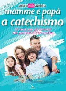 Copertina di 'Mamme e papà a catechismo'
