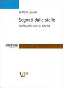 Copertina di 'Segnati dalle stelle. Romeo and Juliet al cinema'