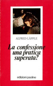 Copertina di 'La confessione una pratica superata?'