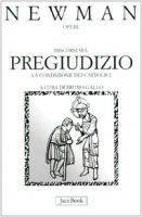 Discorsi sul pregiudizio. La condizione dei cattolici. Estate 1851 [vol_10] - Newman John H.