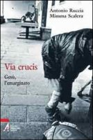 Via Crucis - Antonio Ruccia, Mimma Scalera