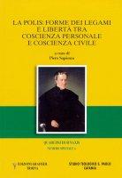 Quaderni di Synaxis. La polis: forme dei legami e libertà tra coscienza personale e coscienza civile. Numero speciale vol.6 - P. Sapienza