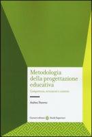 Metodologia della progettazione educativa. Competenze, strumenti e contesti - Traverso Andrea