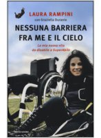 Nessuna barriera tra me e il cielo - Rampini Laura