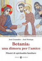 Betania: una dimora per l'amico - Granados Garcia Josè