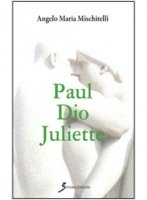 Paul Dio Juliette - Angelo M. Mischitelli