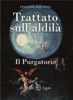 Trattato sull'aldilà - Vincenzo Acquaviva