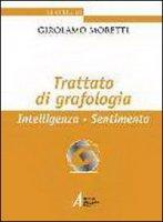 Trattato di grafologia. Intelligenza, sentimento - Moretti Girolamo