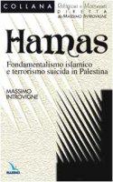 Hamas. Fondamentalismo islamico e terrorismo suicida in Palestina - Introvigne Massimo, Zoccatelli Pierluigi