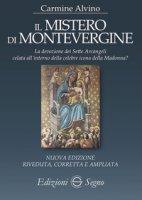 Il mistero di Montevergine. Ediz. ampliata - Alvino Carmine