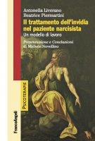 Il trattamento dell'invidia nel paziente narcisista - Antonella Liverano, Beatrice Piermartini