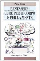 Benessere: cure per il corpo e per la mente - Dezza Paola