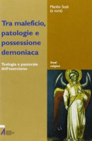 Tra maleficio, patologie e possessione demoniaca