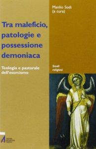 Copertina di 'Tra maleficio, patologie e possessione demoniaca'