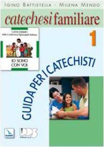 """Copertina di 'Catechesi familiare """"Io sono con voi"""". Guida. Vol. 1'"""