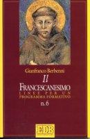 Il francescanesimo. Linee per un programma formativo - Berbenni Gianfranco